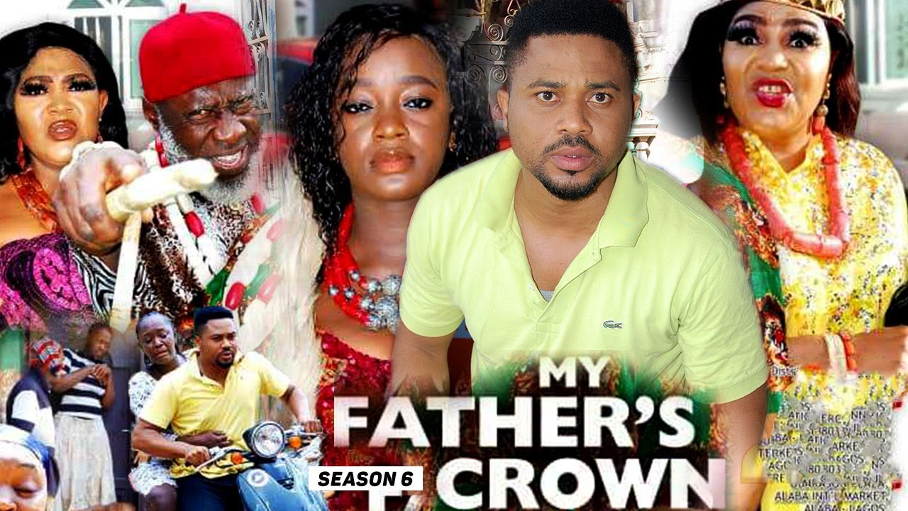 Download MY FATHER'S CROWN (SEASON 6) {NEW TRENDING MOVIE} - 2021 LATEST NIGERIAN NOLLYWOOD MOVIES