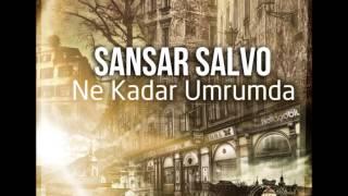 Sansar Salvo  Ne Kadar Umrumda 2013) (YEN-!).mp3