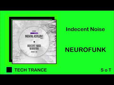 Indecent Noise - Neurofunk (Extended Mix) [Mental Asylum Records]
