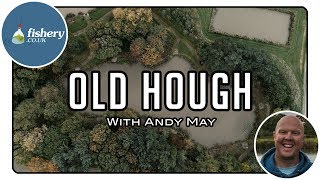 Fishery - Old Hough with Andy May