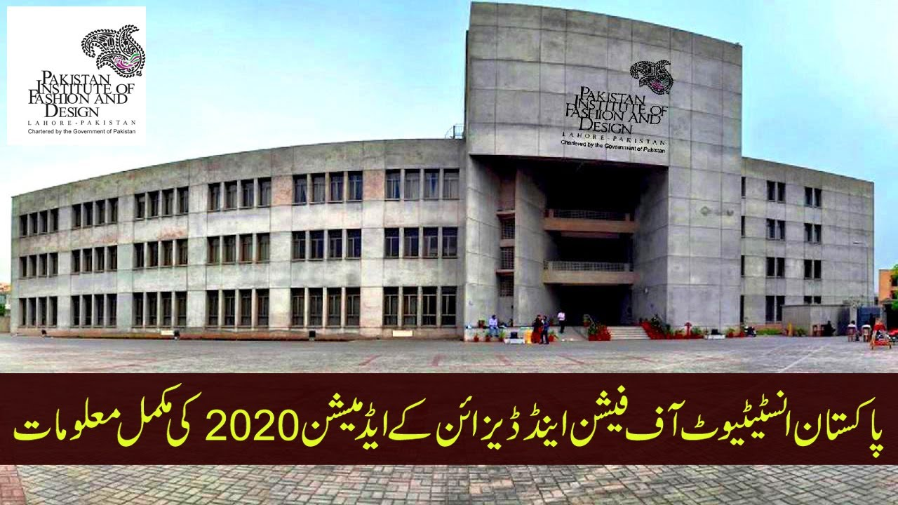 Pifd Lahore Admissions 2020 Complete Information About Pakistan Institute Of Fashion Design Youtube