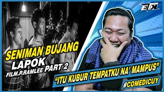 AUTO NGAKAK LAGI..!!! SENIMAN BUJANG LAPOK - PART 2 | REACTION
