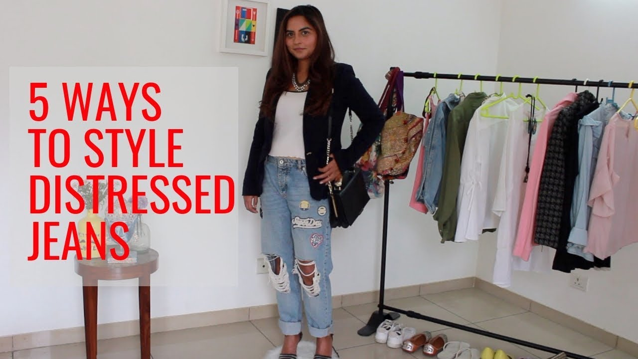 How to Style Distressed Denim / Ripped Jeans| Torn Jeans Look book 2019