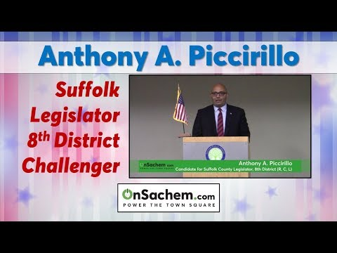 Meet The Candidates: Anthony A. Piccirillo, Candidate For Suffolk County Legislator, 8th District