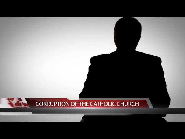 CORRUPTION OF THE CATHOLIC CHURCH- SteveTalks.tv