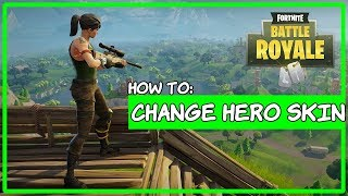 Fortnite Battle Royale - How to change hero skin