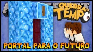 Portal para o Futuro - Quebra do Tempo #15 (Minecraft)