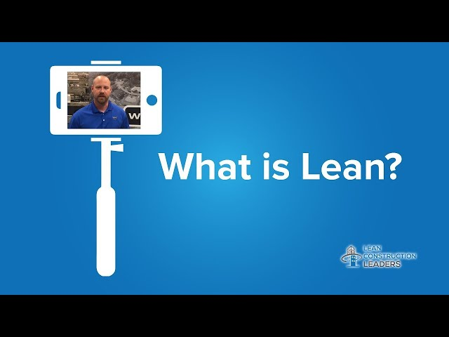 Tad - Weitz Construction - What is Lean?