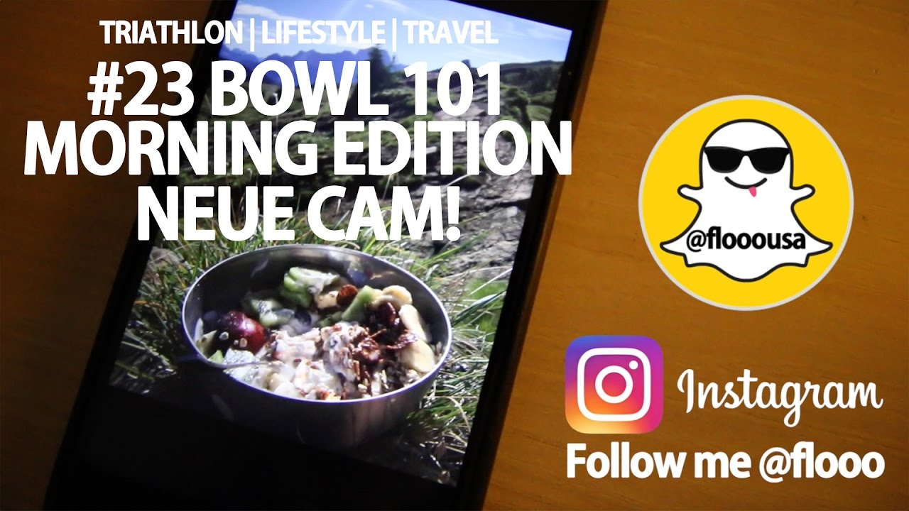 Bowl 101 Fruhstucks Edition Kuchen Essentials Neue Cam 23 Youtube