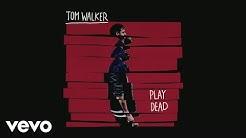 Tom Walker - Play Dead (Audio)