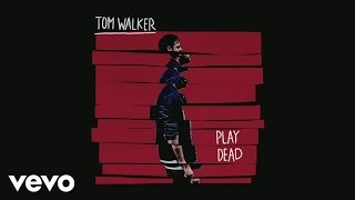 Tom Walker - Play Dead (Audio) Video