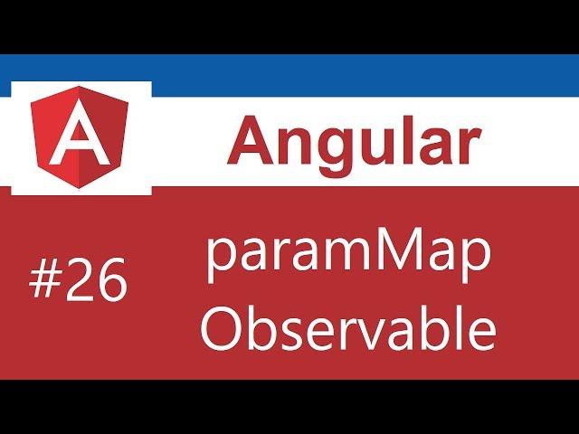 Angular 8 Tutorial - 26 - paramMap Observable