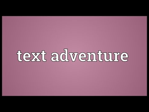 Text adventure Meaning