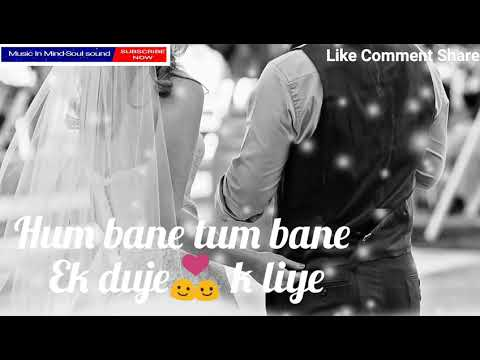 Hum Bane Tum Bane Ek Duje Ke Liye Whatsapp Status video | online Music | Music In Mind-Soul sound