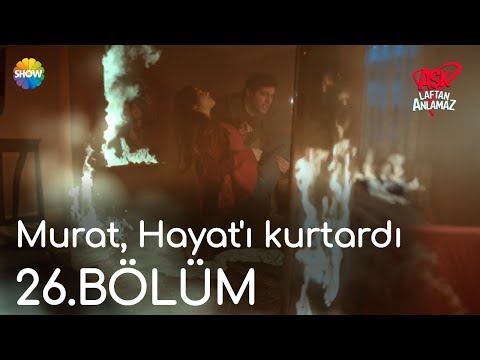 Aşk Laftan Anlamaz 26.Bölüm | Murat, Hayat