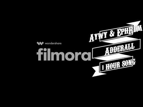 Aywy & EphRem - Adderall [1 HOUR SONG]