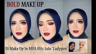 "DI MAKE UP IN MUA HITS SOLO "" LADYPON """