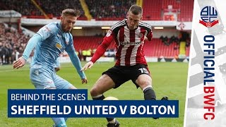 BEHIND THE SCENES | Sheffield United v Bolton