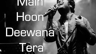 Main Hoon Deewana Tera Lyrics Arijit Singh