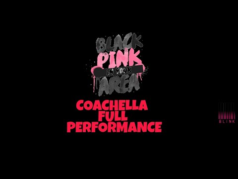 COACHELLA (BLACKPINK) FULL PERFORMANCE (Cut For The Song Only)
