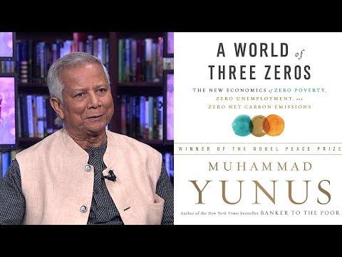 Muhammad Yunus on Achieving a World with Zero Poverty, Zero Unemployment & Zero Emissions