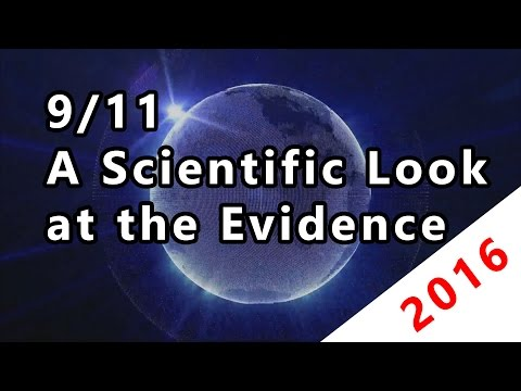 9/11: A Scientific Look at the Evidence 2016 - The Science of 9/11