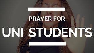 PRAYER FOR UNI STUDENTS
