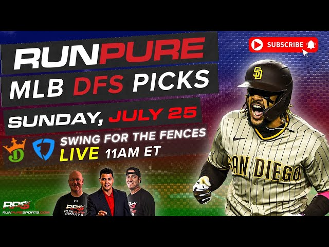 MLB DRAFTKINGS PICKS - SUNDAY JULY 25 - SWING FOR THE FENCES