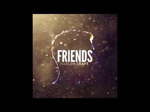 Marlon Craft - Friends (Audio)
