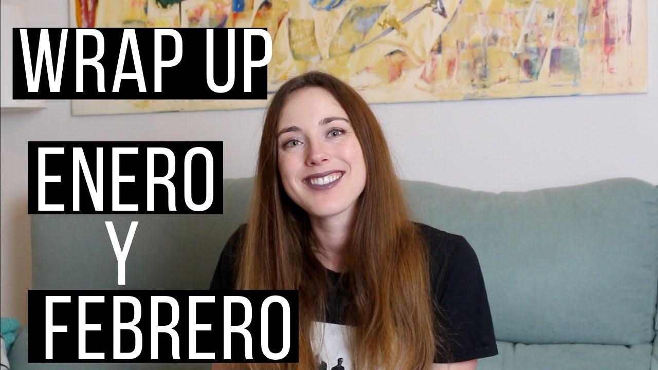 WRAP UP ENERO + FEBRERO 2019 | RESUMEN DE LECTURAS