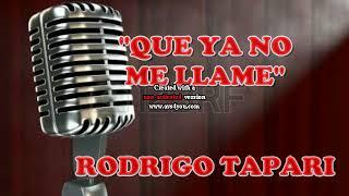 QUE YA NO ME LLAME karaoke demo RODRIGO TAPARI chato pista