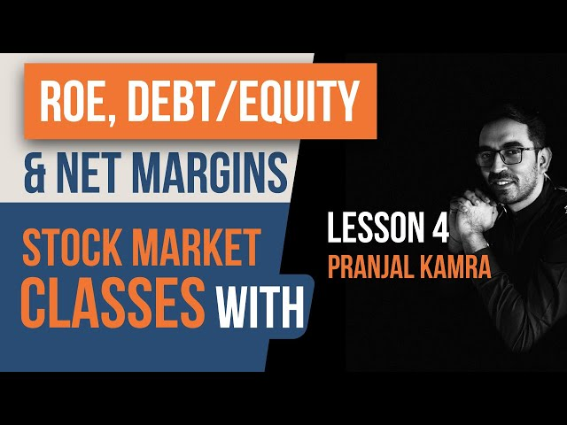 Stock Market Classes - Lesson 4   What is Return on Equity (ROE), Debt/Equity and Net Profit Margin
