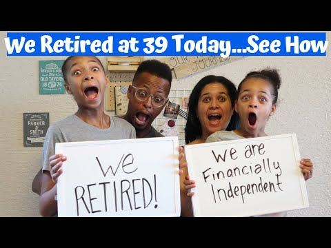 HOW WE RETIRED AT 39   Financial Independence Retire Early (FIRE)