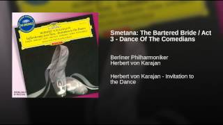 Smetana: The Bartered Bride / Act 3 - Dance Of The Comedians