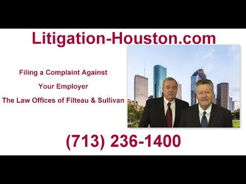 Filing A Complaint Against Your Employer - Employment Lawyers (713) 236-1400
