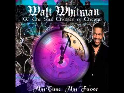 Walt Whitman and the Soul Children of Chicago-Blessings are Falling