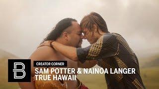 TRUE HAWAII | By Sam Potter and Nainoa Langer | Beautiful Destinations