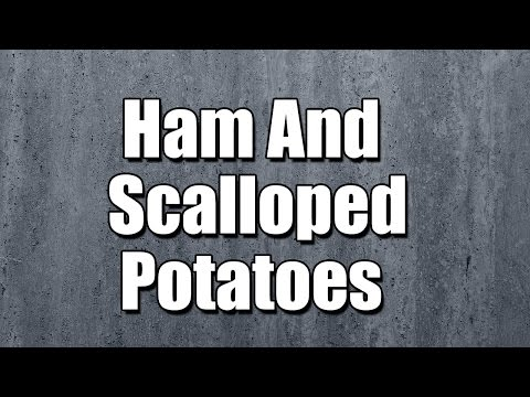 Ham And Scalloped Potatoes - MY3 FOODS - EASY TO LEARN