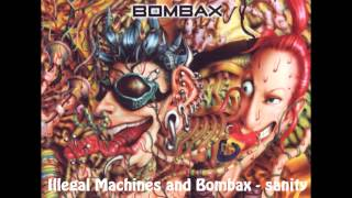 Illegal Machines and Bombax - Sanity