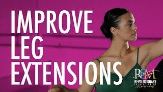 Secrets To Have Better Leg Extensions | Ballet and Dance