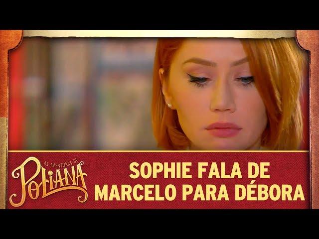 Sophie fala sobre Marcelo com Débora | As Aventuras de Poliana