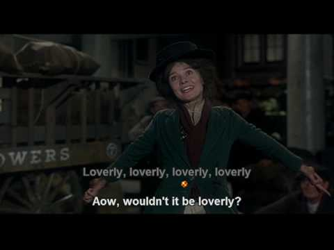 Wouldn't It Be Loverly - My Fair Lady
