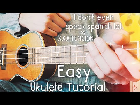 I don't even speak spanish lol XXXTENTACION Ukulele Tutorial for Beginners // Lesson #439