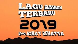 LAGU AMBON TERBARU 2019 - SAPA YANG BILANG | ICHAT REHATTA