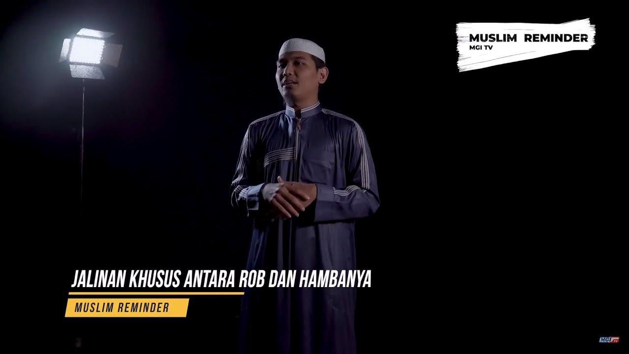 Jalinan Khusus Antara Rob dan Hambanya  - Ustadz Ibrohim #MuslimReminder #MgiTv