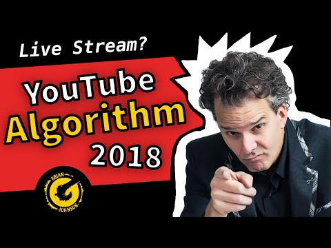 YouTube Algorithm 2018 & Live Streaming