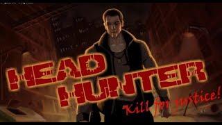Head Hunter- Kill for Justice Game Walkthrough