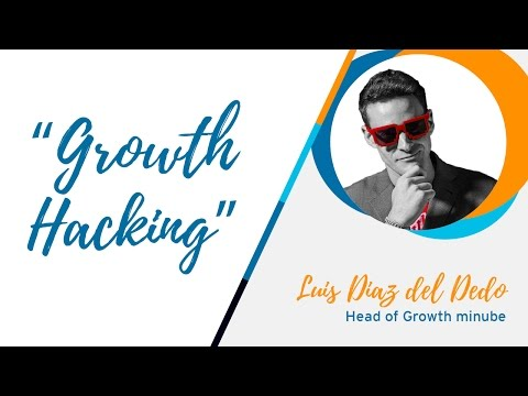 PONENCIA LUIS DÍAZ DEL DEDO / GROWTH HACKING