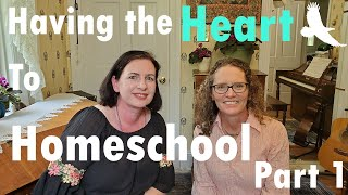 Having the Heart to Homeschool (part 1)
