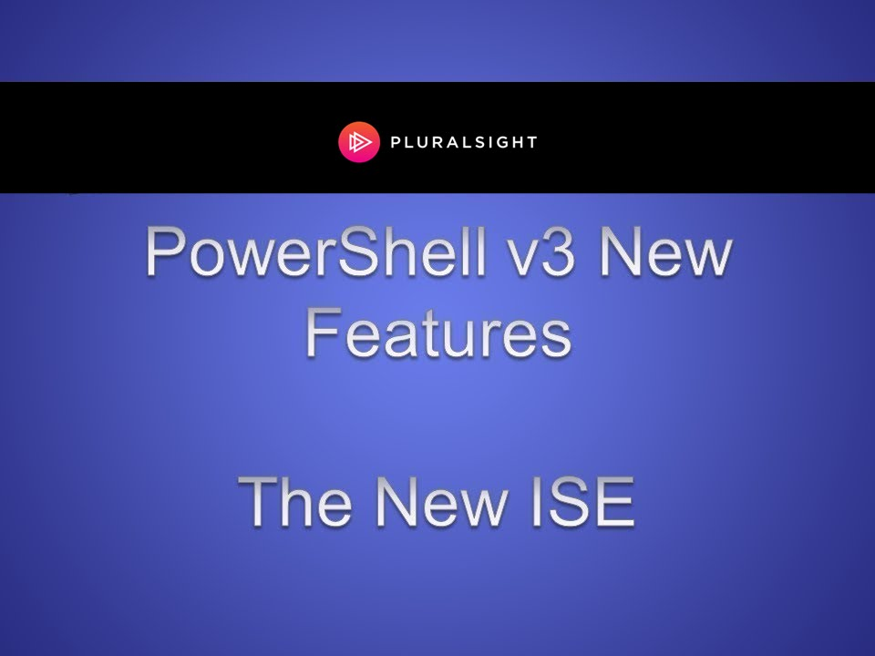 PowerShell v3 - The New ISE